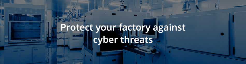Protect your factory against cyber threats graphic